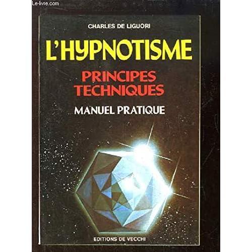 L'Hypnotisme : Manuel pratique, principes techniques