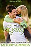 Not Exactly Lying (Bayview High Book 2)