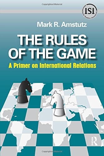 Rules of the Game: A Primer on International Relations (International Studies Intensives)