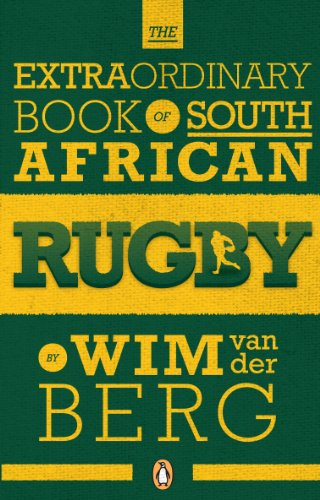 The Extraordinary Book of South African Rugby (English Edition) por Wim van der Berg