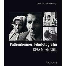 Pathenheimer: Filmfotografin / DEFA Movie Stills (zweisprachige Ausgabe deutsch/englisch)