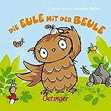 Die Eule mit der Beule - Susanne Weber