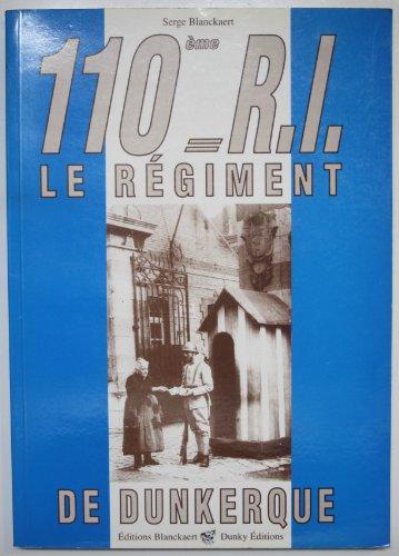 110ème R.I. LE REGIMENT DE DUNKERQUE