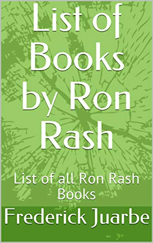 List of Books by Ron Rash: List of all Ron Rash Books (English Edition) (Ron Rash Kindle)