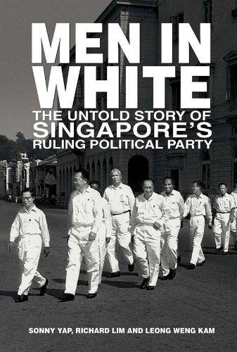 men-in-white-the-untold-story-of-singapores-ruling-political-party-by-sonny-yap-2010-08-02