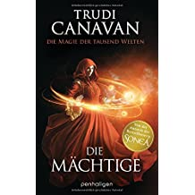 Die Magie der tausend Welten - Die Mächtige: Roman