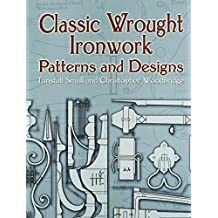 Classic Wrought Ironwork Patterns and Designs (Dover Pictorial Archives) by Tunstall Small (2005-10-24)