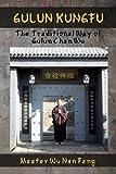 Gulun Kungfu: The Traditional Way of Gulun Chan Wu