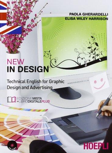 New In design. Technical english for graphic design and advertising. COo e-book. Per gli Ist. tecnici e professionali. Con espansione online (Scolastica)