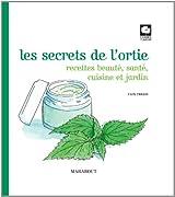 LES SECRETS SANTE ET BEAUTE DE L'ORTIE