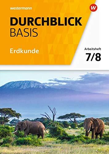 Durchblick Basis Erdkunde - Ausgabe 2018 für Niedersachsen: Arbeitsheft 7 / 8
