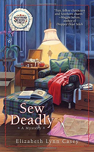 Sew Deadly (Southern Sewing Circle Mysteries (Mass Market))