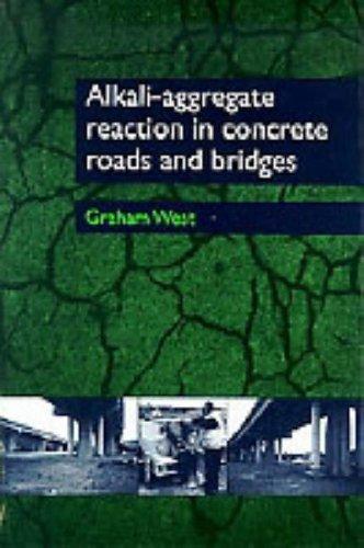 Alkali-Aggregate Reaction in Concrete Roads & Bridges by West, Graham (1996) Hardcover