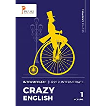 Crazy English! Intermediate - Upper-intermediate (English Edition)