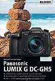 Panasonic Lumix G DC-GH5: Für bessere Fotos von Anfang an! - Kyra Sänger, Christian Sänger