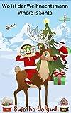 Kinderbuch: Wo ist der Weihnachtsmann - Where is Santa. Weihnachtsmann buch (Vorlesebilderbuch): Zweisprachiges Bilderbücher. Englisch Lernen - Bilinguales ... Deutsch-Englisch Book 25) (English Edition)