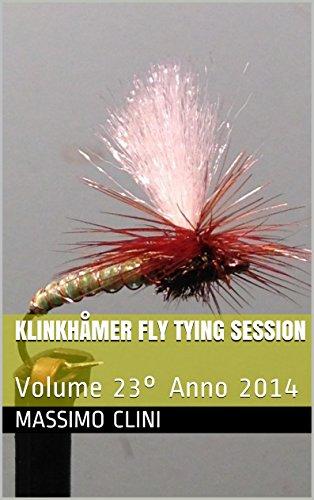 Klinkhåmer Fly Tying Session: Volume 23° Anno 2014 (Italian Edition) por Massimo Clini