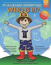 PJ's Backyard Adventures: Who is PJ?