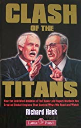 Clash of the Titans: How the Unbridled Ambition of Ted Turner and Rupert Murd...