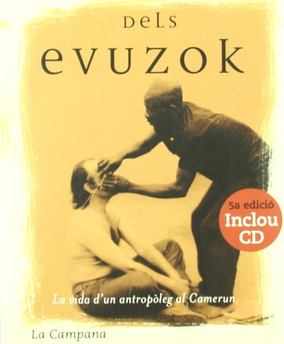 Sóc fill dels evuzok : la vida d'un antropòleg al Camerun