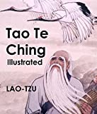 Tao Te Ching: Illustrated (English Edition)