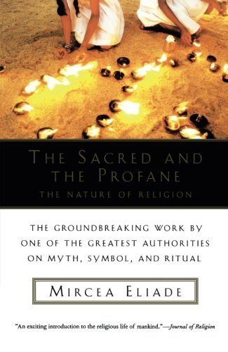 The Sacred and the Profane: The Nature of Religion (Harvest Book) by Mircea Eliade (1959-12-31)