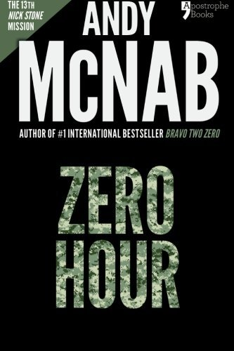 Portada del libro Zero Hour (Nick Stone Book 13): Andy McNab's best-selling series of Nick Stone thrillers - now available in the US by Andy McNab (2014-08-15)