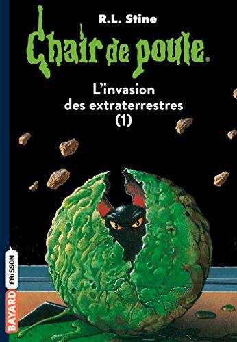 Chair de poule , Tome 55: L'invasion des extraterrestres, tome 1