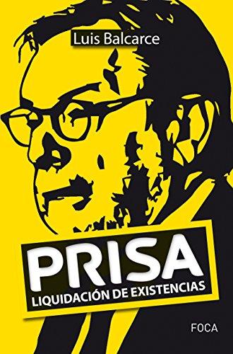 PRISA : liquidación de existencias por Luis Alberto Balcarce Aravena