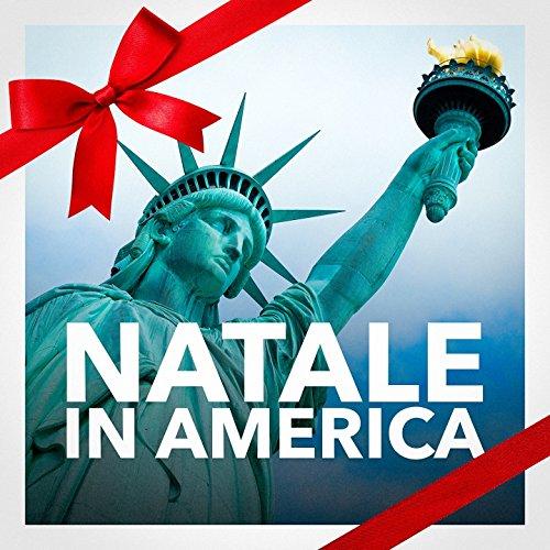 Natale in America (Le migliori musiche e canzoni natalizie americane)