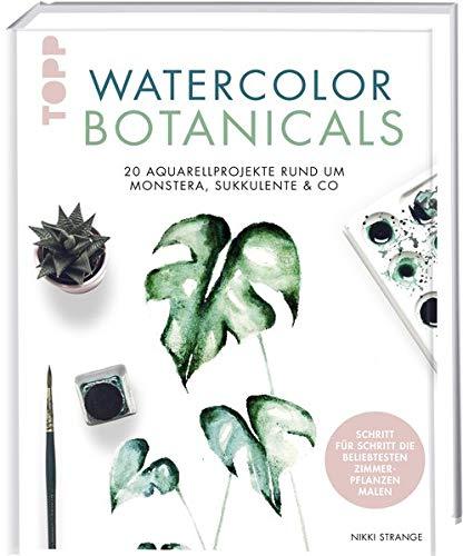 Watercolor Botanicals: 20 Aquarellprojekte rund um Monstera, Sukkulente & Co. Mit allen Motivvorlagen zum Download.