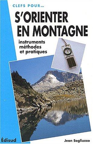 S'orienter en montagne. Instruments, méthodes et pratiques