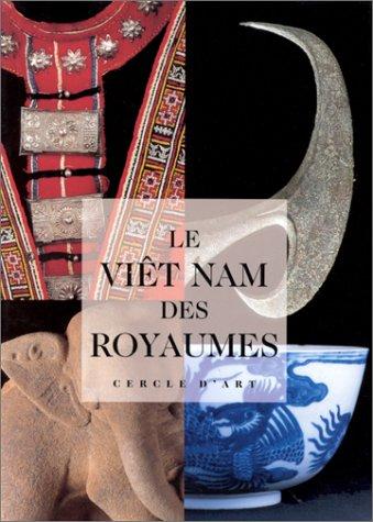 Le Viêt-nam des royaumes par Collectif