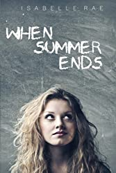 When Summer Ends by Isabelle Rae (2012-09-28)