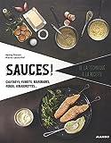 Sauces ! De la technique à la recette
