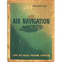 Air Navigation Training Manual Army : Air Forces Training Command (English Edition)