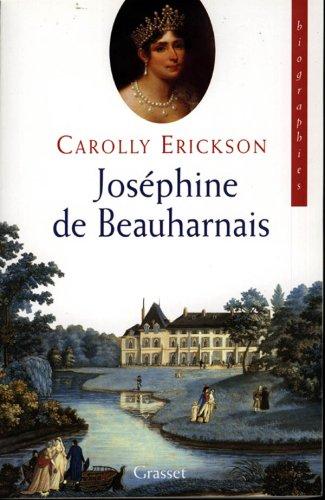Joséphine : vie de l'impératrice par Carolly Erickson, Carolly ; Grasset, Jean-Batiste