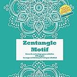 Zentangle Motif Livre de coloriage pour adultes 200 pages - Le sage est ferme, il n'est pas obstiné.
