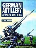 German Artillery of World War II (Greenhill Military Paperback S.)