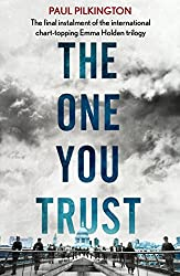 The One You Trust: Emma Holden Suspense Mystery Trilogy: Book Three (Emma Holden Trilogy)