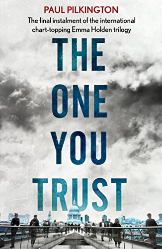 The One You Trust (Emma Holden Trilogy: Book Three) by Paul Pilkington
