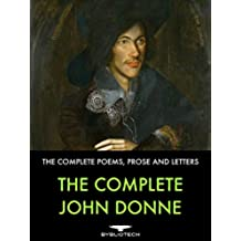 The Complete John Donne: The Complete Poetry Collections, Prose and Letters (English Edition)