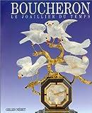 Telecharger Livres Boucheron Le Joaillier du temps (PDF,EPUB,MOBI) gratuits en Francaise