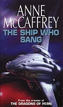 The Ship Who Sang: Fantasy by [McCaffrey, Anne]