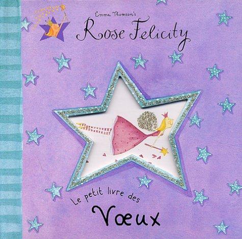 Rose Félicity : Le Petit Livre des voeux par E. Thomson