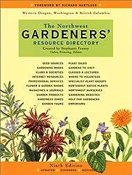 The Northwest Gardeners' Resource Directory: Western Oregon, Washington and British Columbia