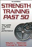 Strength Training Past 50 (Ageless Athlete Series): Written by Wayne L. Westcott, 2007 Edition, (2Rev Ed) Publisher: Human Kinetics Europe Ltd [Paperback]