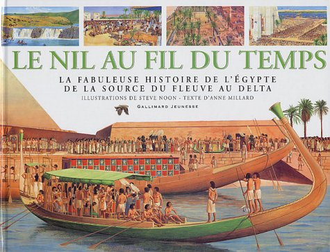 Le Nil au fil du temps : La Fabuleuse Histoire de l'Égypte de la source du fleuve au Delta