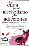 Cura Para El Alcoholismo Y Las Adicciones