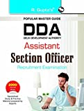 DDA : Assistant Section Officer Recruitment Exam Guide (DELHI STATE EXAMS)